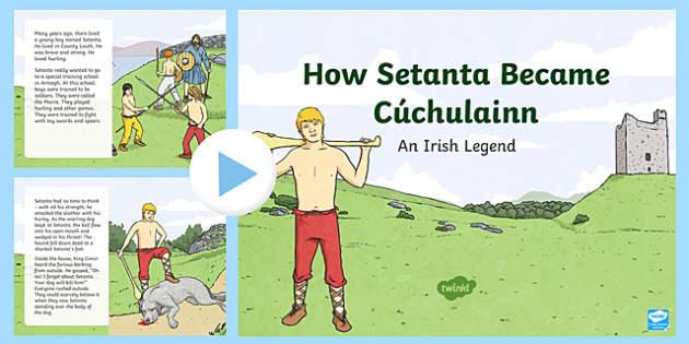 How Setanta Became Cúchulainn - Irish Myths and Legends PowerPoint