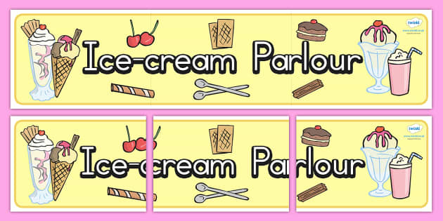 Ice Cream Parlour Role Play Display Banner - ice cream, role play