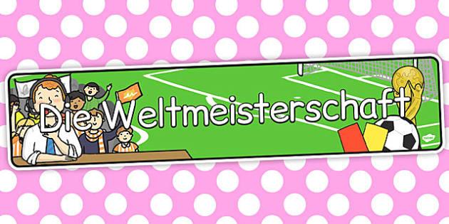 Die Weltmeisterschaft German - german, display, banner