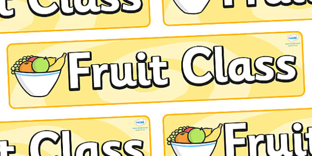Fruit Themed Classroom Display Banner - Themed banner, banner, display banner, Classroom labels, Area labels, Poster, Display, Areas