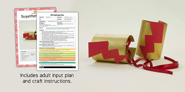 Superhero Cuffs EYFS Adult Input Plan and Craft Pack - craft, pack