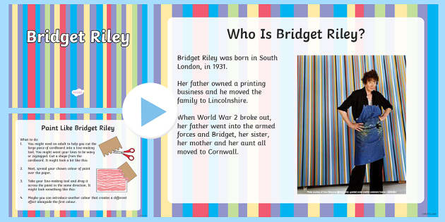 Bridget Riley PowerPoint - KS1, art, famous artists, Bridget Riley, optical illusions, geometric shapes, artist information, Ye