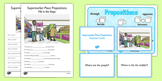 Supermarket Place Prepositions Pack - place prepositions, classroom, pack