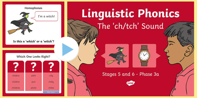 Northern Ireland Linguistic Phonics Stage 5 and 6 Phase 3a, 'ch', 'tch' Sound PowerPoint  - Linguistic Phonics, Phase 3a, Northern Ireland, 'ch', 'tch', sound, sound search, word sort, i