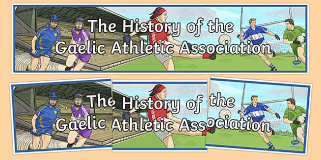 The History of the Gaa Display Banners English and Irish - display, banner, GAA, CLG, gaelic, ireland, irish, sport, pe, history
