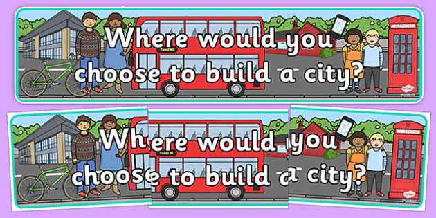 Where Would You Choose to Build a City Display Banner - where would, choose, build, city, display banner, display, banner
