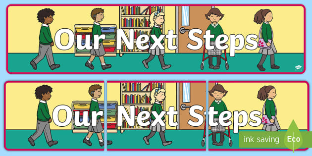 Our Next Steps Display Banner - next step, banner, display, sign, poster, our next steps, classroom
