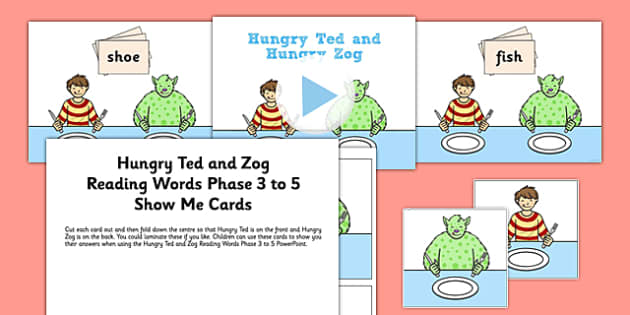 Hungry Ted and Zog Reading Words Phase 3 to 5 PowerPoint - hungry ted and zog, hungry, reading, words, phases