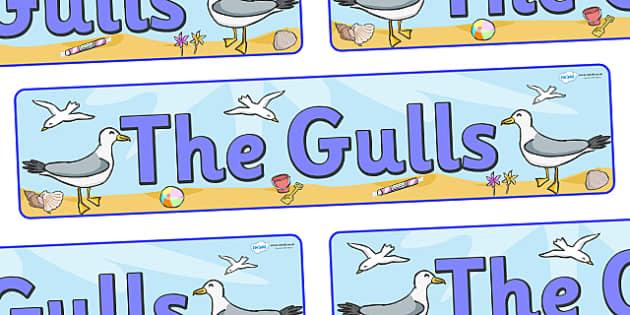 The Gulls Display Banner - seagulls class, class banner, class display, seagull, classroom banner, classroom areas signs, areas, display banner, display