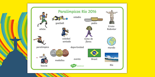 Paralímpicos Río 2016 - spanish, Paralympics, Rio 2016, Brazil, Key vocabulary, Literacy, English, key words, Spelling support, Disability Awareness, Sporting Events