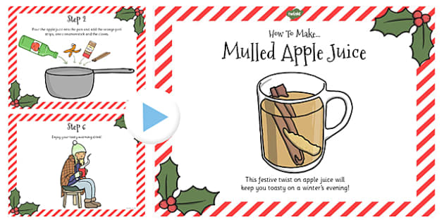 Mulled Apple Juice Recipe PowerPoint - Powerpoints, Apples, Drink