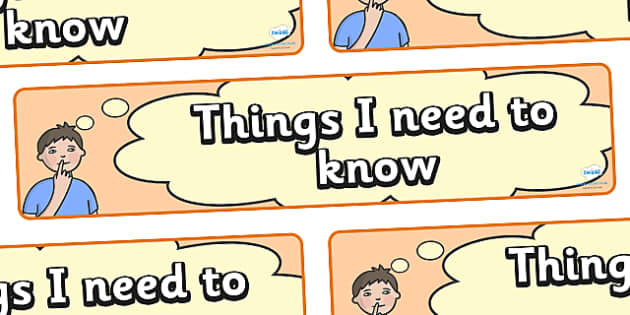 Things I Need To Know - Things I Need To Know, knowledge, things, know, knowing, need, display, banner, sign, poster