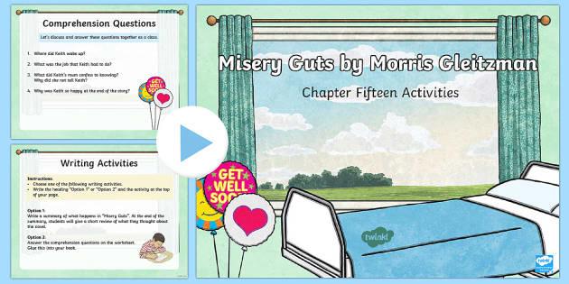 Chapter 15 Activities to Support Teaching on Misery Guts by Morris Gleitzman PowerPoint - Literacy, powerpoint, literature, australian curriculum, literature, novel study, misery guts by mor