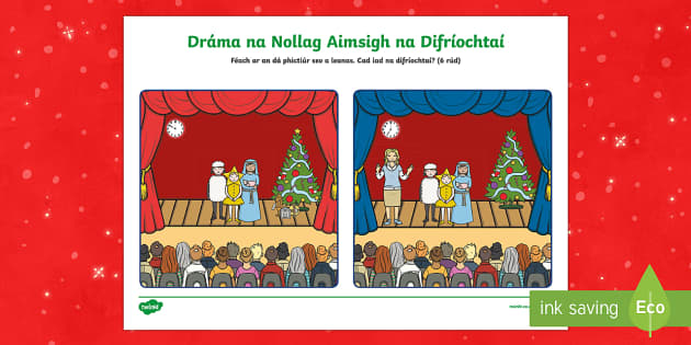 Dráma na Nollag, Aimsigh na Difríochtaí Activity Sheet-Irish - Irish, Gaeilge, Christmas, Nollag, Dráma na Nollag, spot the difference, aimsigh na difríochtaí,I