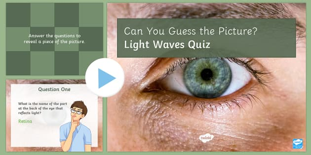 The Eye PowerPoint Quiz - PowerPoint Quiz, Eye, Light, Seeing, Sight, Lens, Retina, Electrical Impulses