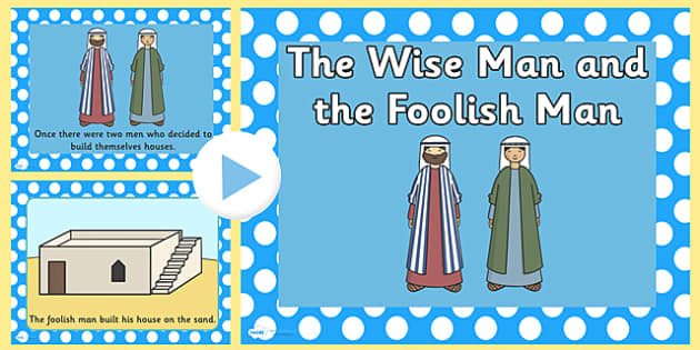 The Wise Man and the Foolish Man Story PowerPoint - the wise man and the foolish man, the wise man and the foolish man powerpoint, bible stories, story, bible stories, kindergarten, elementary, usa