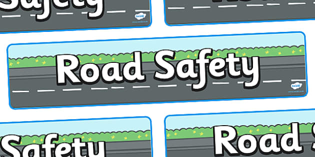 Road Safety Display Banner - safety, stay safe, road safety, banner, display, sign, poster, crossing, safe crossing, good behaviour