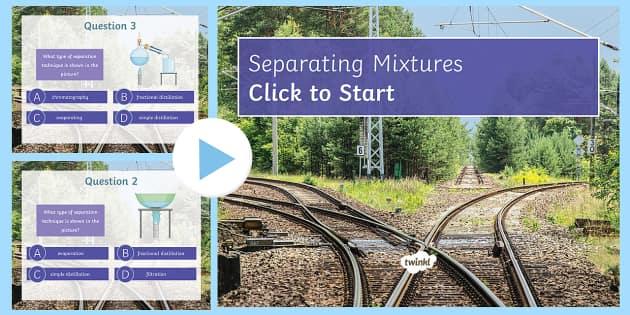Separation Quiz PowerPoint - PowerPoint Quiz, Filtration, Evaporation, Distillation, Filtrate, Separate, Separation Techniques, C