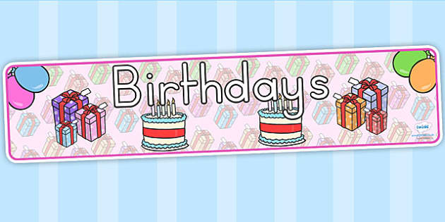 Birthdays Display Banner - birthdays, class management, banner