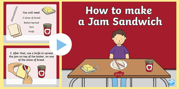 How to Make a Jam Sandwich PowerPoint - instructions, directions, make, do, jam, sandwich, recipe, how to, text type