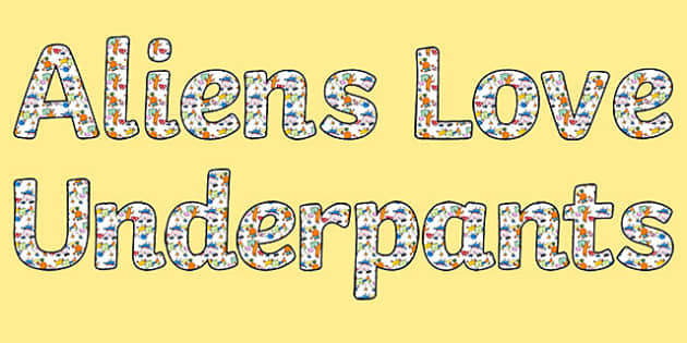 Display Lettering to Support Teaching on Aliens Love Underpants - aliens love underpants, display lettering, themed lettering, lettering for display, classroom display