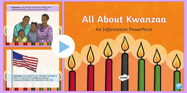 All About Kwanzaa PowerPoint - Kwanzaa, celebration, family, culture, community, USA, US, December 26, January 1