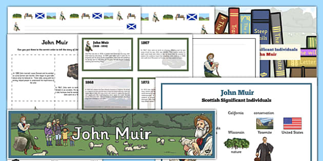 Scottish Significant Individuals John Muir Resource Pack - Scottish significant individual, conservation, National Parks, Yosemite, Sierra Nevada, United States