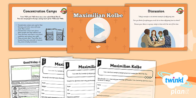 PlanIt - RE Year 3 - Good Friday Lesson 4: Maximilian Kolbe Lesson Pack - cross, resurrection, love, Jesus, crucifixion