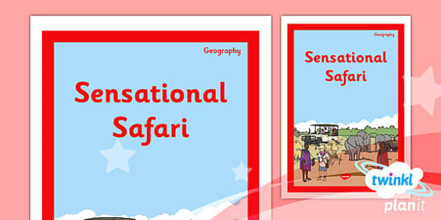 PlanIt - Geography Year 2 - Sensational Safari Unit Book Cover - planit, book cover, year 2, geography, sensational safari