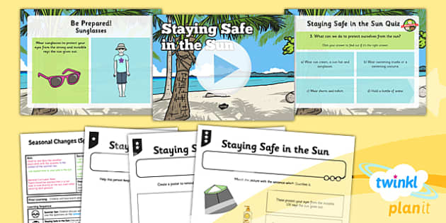 PlanIt - Science Year 1 - Seasonal Changes (Spring and Summer) Lesson 6: Staying Safe in the Sun Lesson Pack - planit