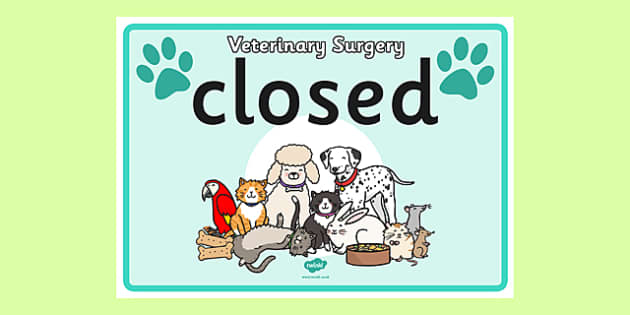 Vets Surgery Closed Sign - Vets surgery, vet, vets, role play, open, closed, Opening Times, open, vet, operation, xray, nurse, medicine, vaccine, bandage, cat, dog, rabbit