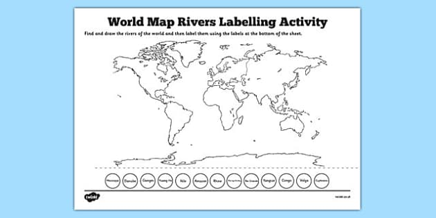 World Map Rivers Labelling Activity - world map, rivers, labelling, activity