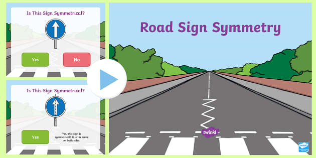 Road Sign Symmetry PowerPoint - road, road signs, road safety, symmetry, symmetrical, 2D, shape, activity, quiz,
