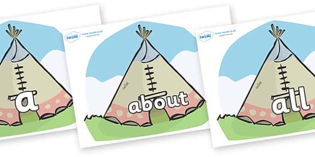 100 High Frequency Words on Tipis - High frequency words, hfw, DfES Letters and Sounds, Letters and Sounds, display words