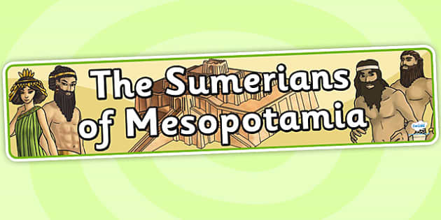 The Sumerians Of Mesopotamia Display Banner - mesopotamia, banner