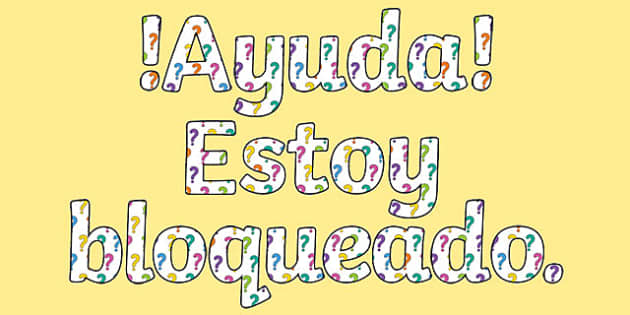 ¡Ayuda! Estoy bloqueado. Help I'm Stuck What Should I Do? Display Lettering Spanish - spanish, letters, help