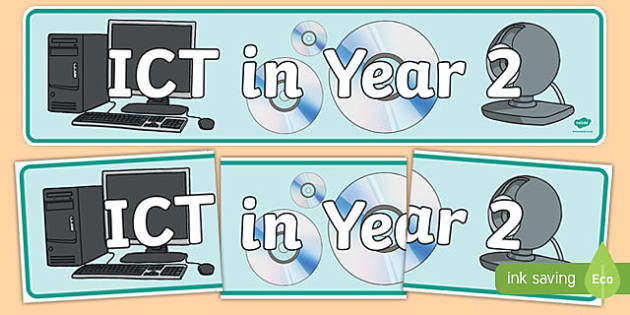 ICT In Year 2 Display Banner - ICT, year 2, 2, primary, display, banner, sign, poster, Computer Area, ICT Area, computer, technology, IT