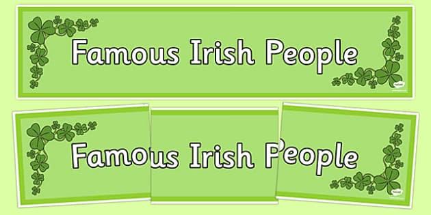 Famous Irish People Display Banner - irish , celebrities, famous, people, ireland, arts, roi, republic