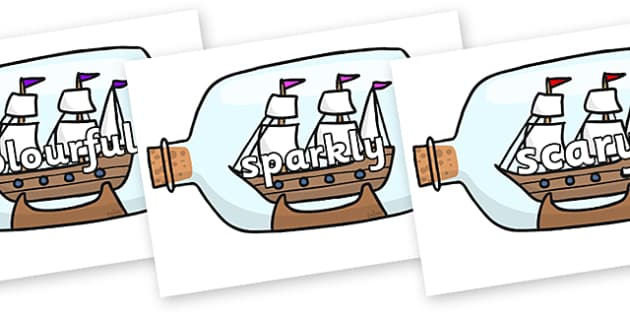 Wow Words on Ship in a Bottles - Wow words, adjectives, VCOP, describing, Wow, display, poster, wow display, tasty, scary, ugly, beautiful, colourful sharp, bouncy