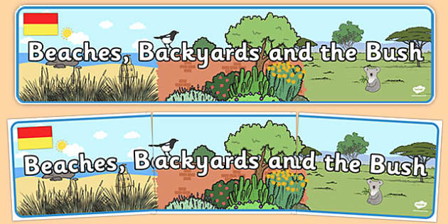Beaches Backyards and The Bush Display Banner - australia, Science, Year 1, Habitats, Australian Curriculum, Beaches, Backyards, The Bush, Living, Living Adventure, Environment, Living Things, Animals, Display Banner