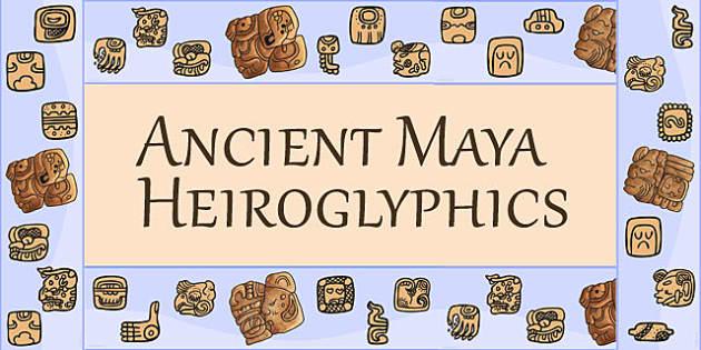 Ancient Maya Hieroglyphics Display Borders - mayans, history, ks2