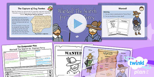 PlanIt - History KS1 - The Gunpowder Plot Lesson 4: Wanted! The Search for Thomas Percy Lesson Pack