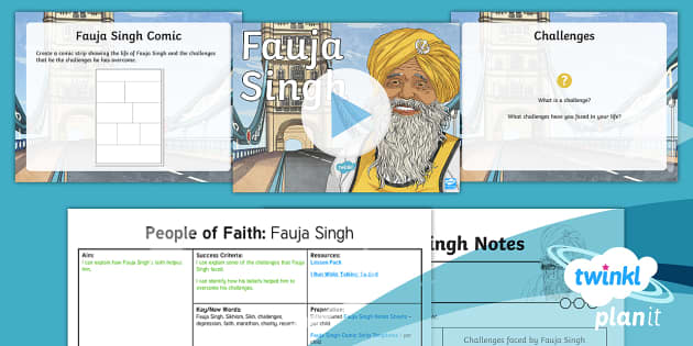 PlanIt - RE Year 4 - People of Faith Lesson 4: Fauja Singh Lesson Pack - Fauja Singh, Sikhism, Sikh, challenges, depression, faith, marathon, charity, records