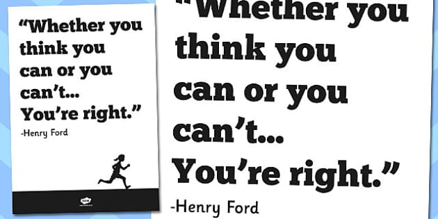 Whether You Think You Can Or Cant Youre Right Motivational Poster