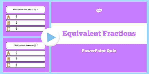 Equivalent Fractions PowerPoint Quiz - equivalent, fraction, quiz