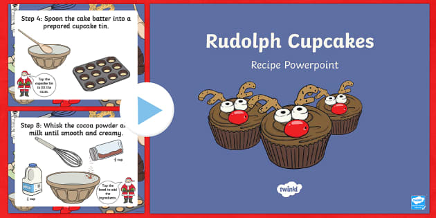 Rudolph Cupcakes Recipe Interactive PowerPoint - Christmas, Rudolph, cooking, baking, cupcakes, recipe