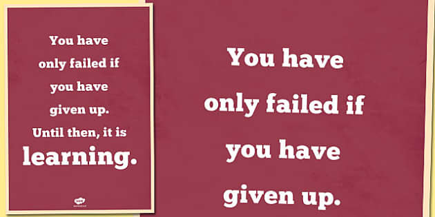 You Only Fail If You Give Up Motivational Poster - motivation, display