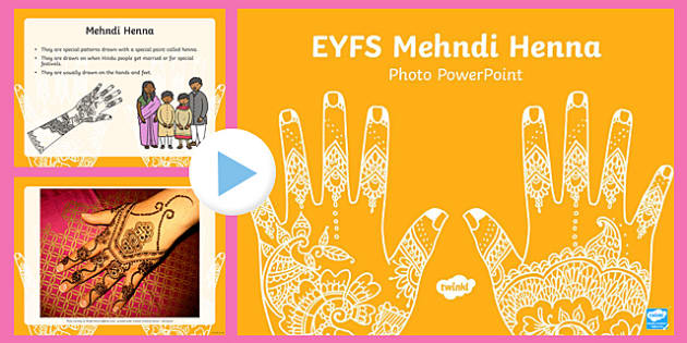 EYFS Mehndi Henna Photo PowerPoint - hinduism, henna, hindu