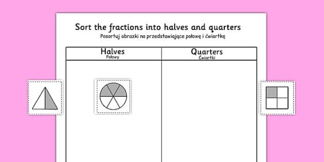 Halves and Quarters Sorting Worksheet Polish Translation - half, quarter, fractions, sort, sorting, maths, numeracy, mathematics, Polish, Poland, EAL, translated, bilingual
