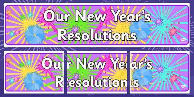 Our New Years Resolutions Display Banner - display, banner, our new years resolutions, new years resolutions banner, new year, 2013, resolutions, display banner, poster, sign, classroom display, themed banner